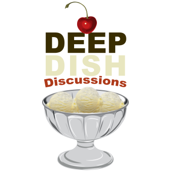 Deep Dish Discussions1